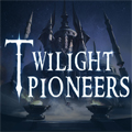 破晓唤龙者 Twilight Pioneers